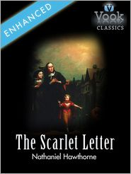 Nathaniel Hawthorne - The Scarlet Letter by Nathaniel Hawthorne: Vook Classics