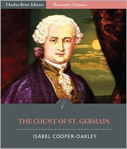 Charles River Editors (Introduction) Isabel Cooper-Oakley - The Count of St. Germain