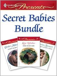 Catherine Spencer, Kate Walker  Carole Mortimer - Secret Babies Bundle
