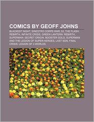 Comics by Geoff Johns: Blackest Night, Sinestro Corps War,