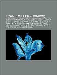 Frank Miller : Characters Created by Frank Miller, Works