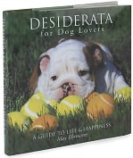 Product Image. Title: Desiderata for Dog Lovers: A Guide to Life & Happiness