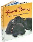 Product Image. Title: Pooped Puppies: Life's Too Short to Work like a Dog