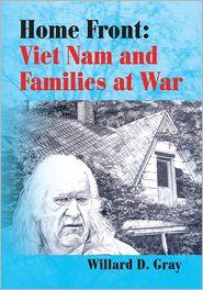 Willard D. Gray - Home Front: Viet Nam and Families at War
