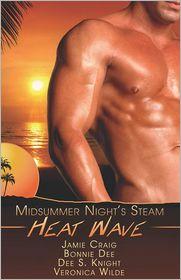 heat wave: a midsummer's night steam