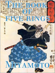 Miyamoto Musashi - The Book of Five Rings by Musashi Miyamoto - Authentic Version