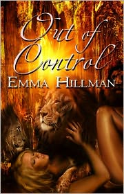 Emma Hillman - Out of Control [Lion Shifter Multiple Partner Erotic Romance]