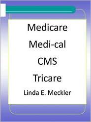 Linda Meckler - Medicare, Medi-cal, CMS, Tricare