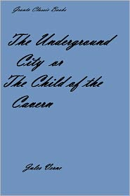 Jules Verne - The Underground City ( or The Child of the Cavern) by Jules Verne