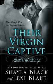 Lexi Blake Shayla Black - Their Virgin Captive: Masters of Menage, Book 1