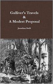 Jonathan Swift - Gulliver's Travels & A Modest Proposal