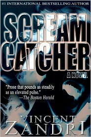 Vincent Zandri - Scream Catcher (for fans of James Patterson, Stephen King and Lee Child)