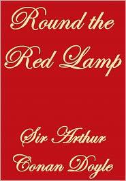 Arthur Conan Doyle - ROUND THE RED LAMP