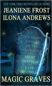 Ilona Andrews Jeaniene Frost - Magic Graves