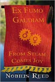 Nobilis Reed - Ex Fumo, Gaudiam: From Steam, Comes Joy
