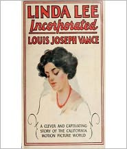 BDP (Editor) Louis Joseph Vance - Linda Lee, Incorporated: A Romance/Pulp Classic By Louis Joseph Vance!