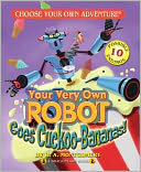 Your Very Own Robot Goes Cuckoo Bananas (Choose Your Own Adventure Dragonlarks Series) by R. A. Montgomery: Book Cover