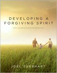 Andrea Everhart (Editor) Joel Everhart - Developing A Forgiving Spirit