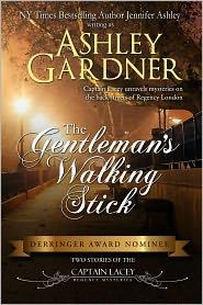 Jennifer Ashley Ashley Gardner - The Gentleman's Walking Stick (Captain Lacey Regency Mysteries)