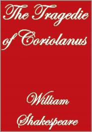 William Shakespeare - The Tragedie of Coriolanus