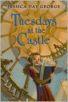Book Cover Image. Title: Tuesdays at the Castle, Author: by Jessica Day George
