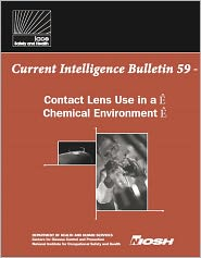 Heinz W. Ahlers, Larry L. Jackson, Bonita D. Malit, David M. Votaw Paul A. Schulte - Contact Lens Use in a Chemical Environment