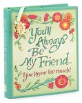Product Image. Title: You'll Always Be My Friend You Know Too Much Little Gift Book