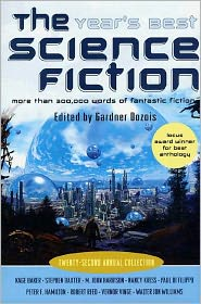 Gardner Dozois - The Year's Best Science Fiction: Twenty-Second Annual Collection