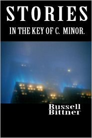 Russell Bittner - Stories In the Key of C. Minor.