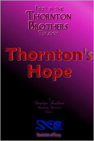 Carolyn Faulkner - First in the Thornton Brothers Trilogy : Thornton's Hope