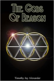 Timothy Jay Alexander - The Gods of Reason: An Authentic Theology for Modern Hellenismos