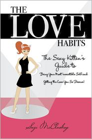 Suzi McCluskey - The Love Habits: The Sexy Kitten's Guide to Bring Your Most Irresistible Self and Getting the Love You So Deserve