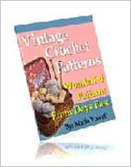 Maria Vowell - 20 Vintage Crochet Patterns: Wonderful Patterns From Days Past!