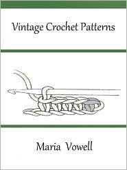 Maria Vowell - Vintage Crochet Patterns