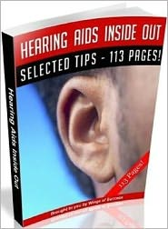 Study Guide - Trouble Hearing Aids Inside Out - Can you hear me now?(Self Improvement Guide)