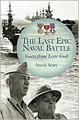 David Sears - Last Epic Naval Battle: Voices from Leyte Gulf
