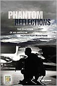 Mike McCarthy - Phantom Reflections: The Education of an American Fighter Pilot in Vietnam