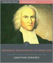 Charles River Editors (Editor) Jonathan Edwards - Sinners in the Hands of an Angry God (Illustrated)