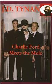 J. D. Tynan - Charlie Ford Meets the Mole