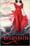 Book Cover Image. Title: Everneath, Author: by Brodi Ashton