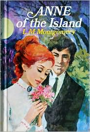 Lucy Maud Montgomery - Anne of the Island by Lucy Maud Montgomery - Anne Shirley Series Book #3 (Original Version)