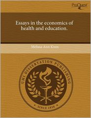 Essays In The Economics Of Health And E...