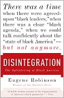 Book Cover Image. Title: Disintegration:  The Splintering of Black America, Author: by Eugene Robinson