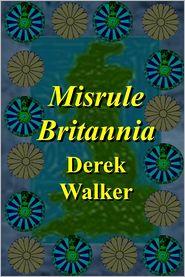 Derek Walker - Misrule Britannia