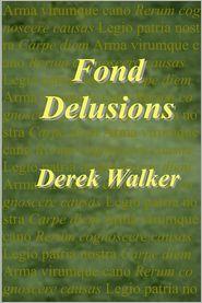 Derek Walker - Fond Delusions