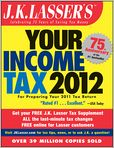 Book Cover Image. Title: J.K. Lasser's Your Income Tax 2012:  For Preparing Your 2011 Tax Return, Author: by J. K. Lasser