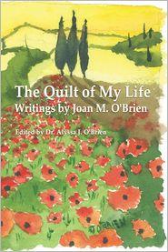 Alyssa J. O'Brien Joan M. O'Brien - The Quilt of My Life