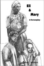 Robert Johnson - Eli & Mary: A Screenplay