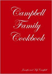 Kip Campbell Jennifer Campbell - Campbell Family Cookbook