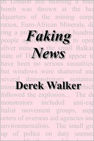 Derek Walker - Faking News